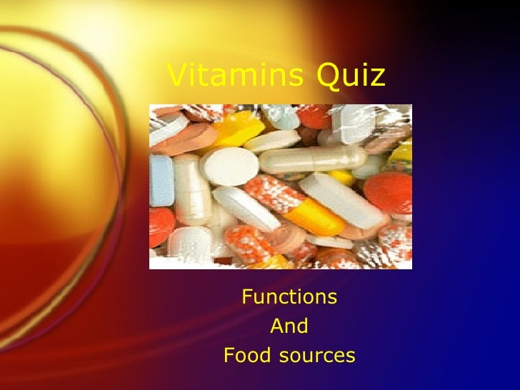 Vitamins Quiz Functions And Food sources