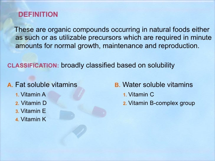 DEFINITION <ul><li>These are organic compounds occurring in natural foods either as such or as utilizable precursors which...