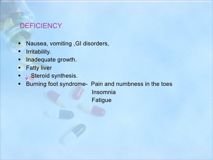 DEFICIENCY <ul><li>Nausea, vomiting ,GI disorders, </li></ul><ul><li>Irritability. </li></ul><ul><li>Inadequate growth. </...