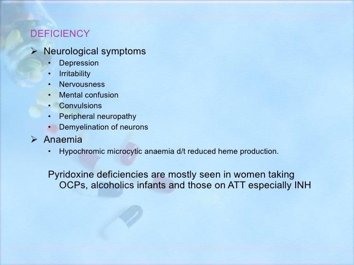 DEFICIENCY <ul><li>Neurological symptoms  </li></ul><ul><ul><li>Depression </li></ul></ul><ul><ul><li>Irritability </li></...