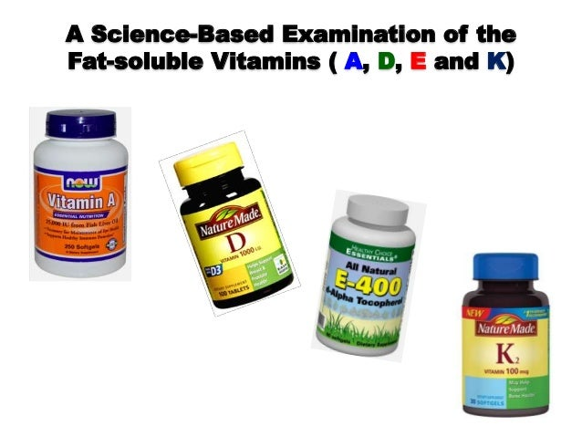 a study of the fat soluble vitamins and the human body List of vitamins and supplements water and fat soluble vitamins 1 comment  excess fat soluble vitamins are stored in our body fat deposits and liver  and the formation of red blood cells it is involved in the metabolism of every cell of the human body, especially affecting dna synthesis, fatty acid and amino acid metabolism.