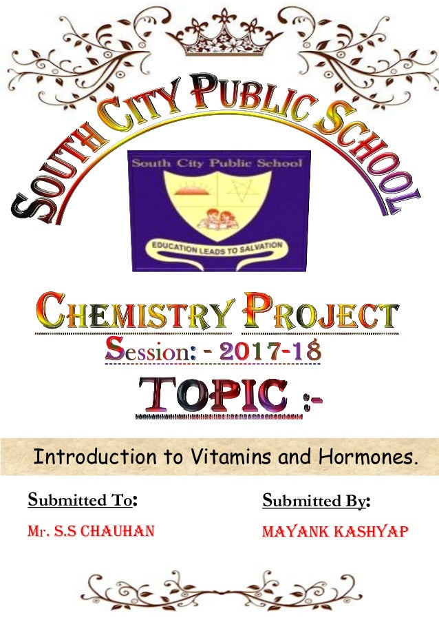 Chemistry investigatory project 2k18 (12th isc): Vitamins