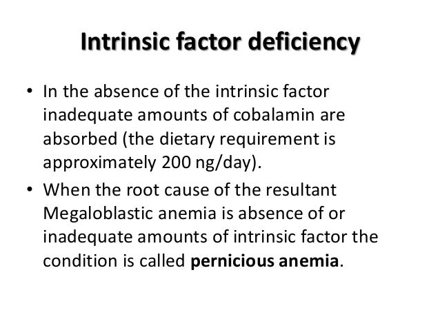 Lack of intrinsic factor