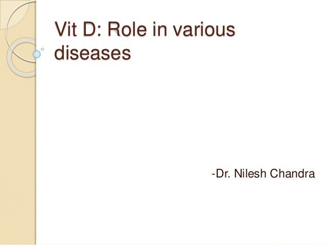 Vit D: Role in various diseases -Dr. Nilesh Chandra