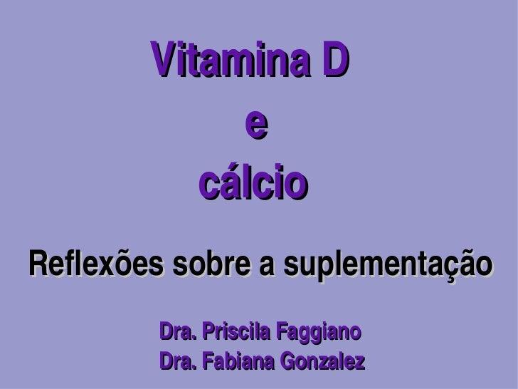 VitaminaD                                ecálcio Reflexõessobreasuplementação          ...
