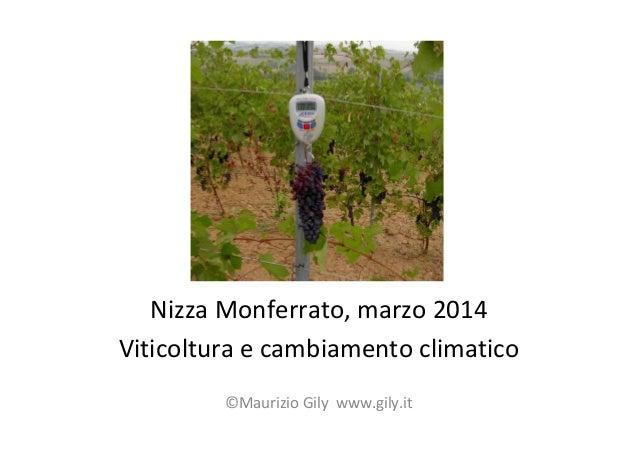 Nizza Monferrato, marzo 2014 Viticoltura e cambiamento climatico ©Maurizio Gily www.gily.it