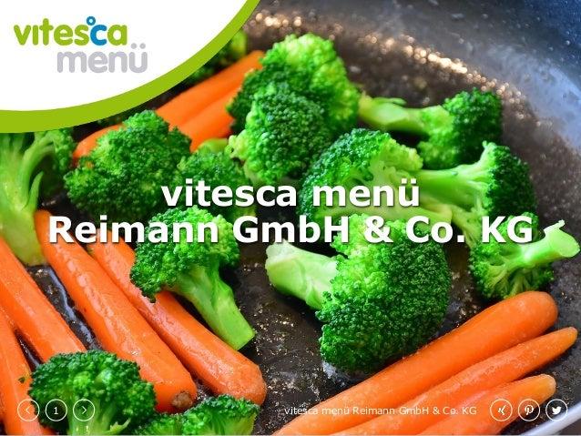 vitesca menü Reimann GmbH & Co. KG1 vitesca menü Reimann GmbH & Co. KG