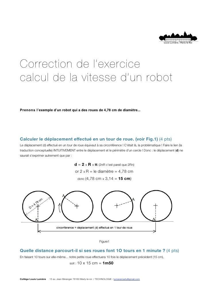 Correction de l'exercicecalcul de la vitesse d'un robotPrenons l'exemple d'un robot qui a des roues de 4,78 cm de diamètre...