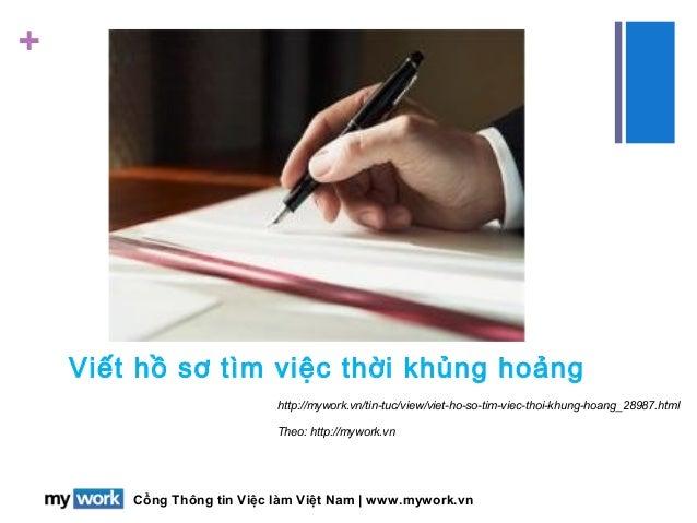 Cổng Thông tin Việc làm Việt Nam | www.mywork.vn + Viết hồ sơ tìm việc thời khủng hoảng http://mywork.vn/tin-tuc/view/viet...