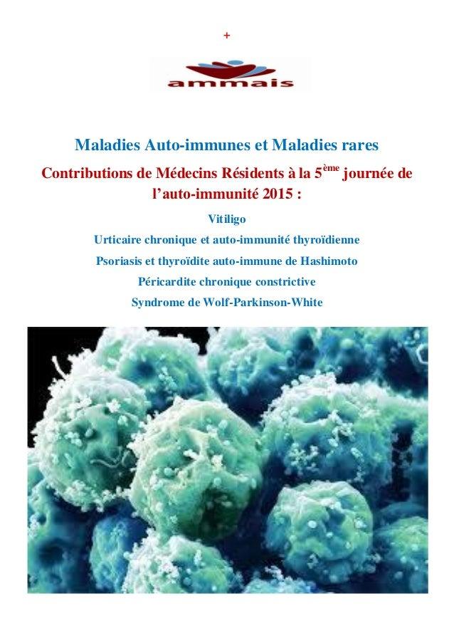 + Maladies Auto-immunes et Maladies rares Contributions de Médecins Résidents à la 5ème journée de l'auto-immunité 2015 : ...