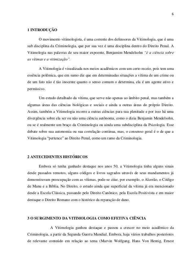 61 INTRODUÇÃOO movimento vitimologista, é uma corrente dos defensores da Vitimologia, que é umasub disciplina da Criminolo...