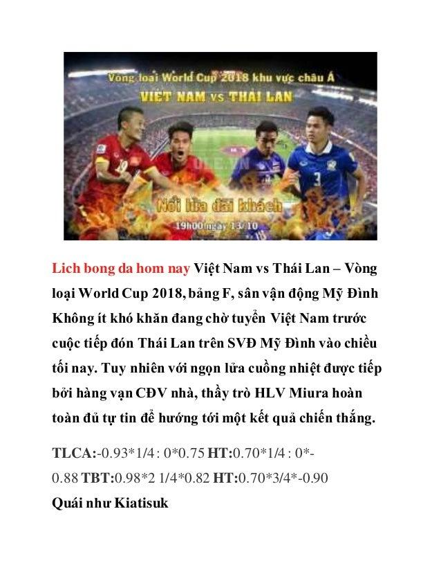 Lich bong da hom nay Việt Nam vs Thái Lan – Vòng loại WorldCup 2018, bảng F, sân vận động Mỹ Đình Không ít khó khăn đang c...