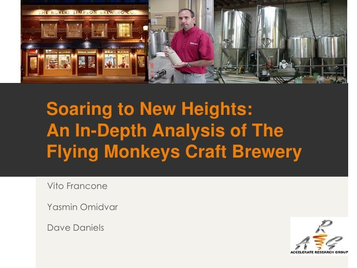 Soaring to New Heights:An In-Depth Analysis of The Flying Monkeys Craft Brewery<br />Vito FranconeYasmin Omidvar<br />Dave...