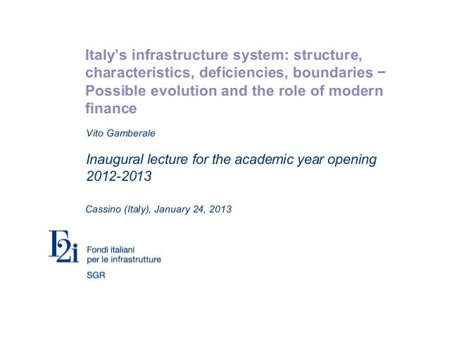 Italy's infrastructure system: structure,characteristics, deficiencies, boundaries −Possible evolution and the role of mod...
