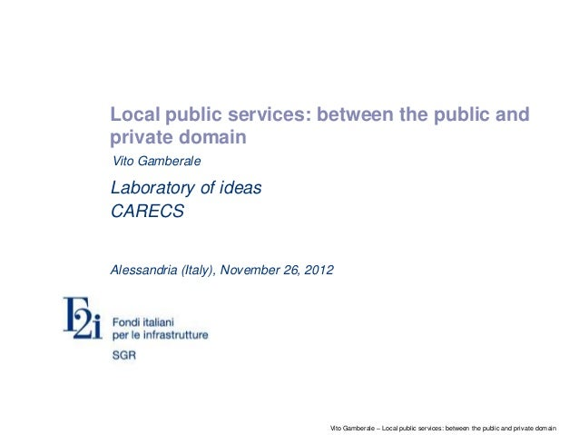 Vito Gamberale – Local public services: between the public and private domainLocal public services: between the public and...