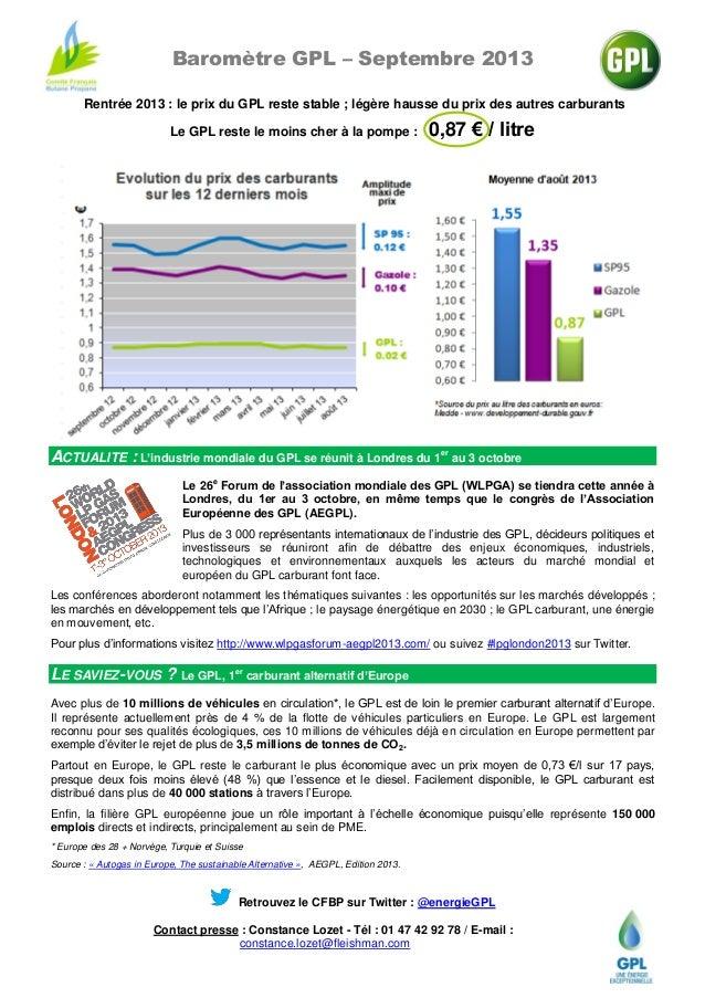 Baromètre GPL – Septembre 2013 Rentrée 2013 : le prix du GPL reste stable ; légère hausse du prix des autres carburants Le...