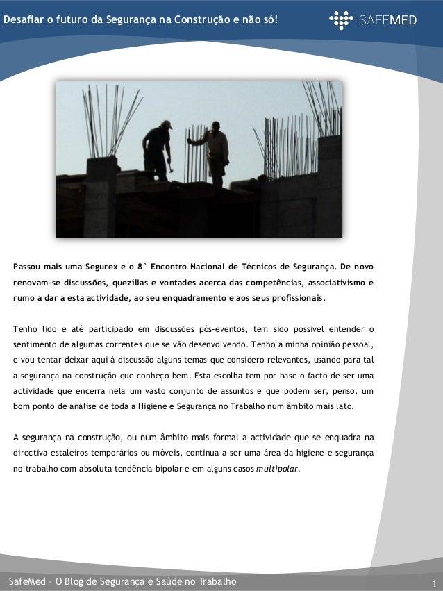SafeMed – O Blog de Segurança e Saúde no Trabalho 1 Desafiar o futuro da Segurança na Construção e não só! Passou mais uma...