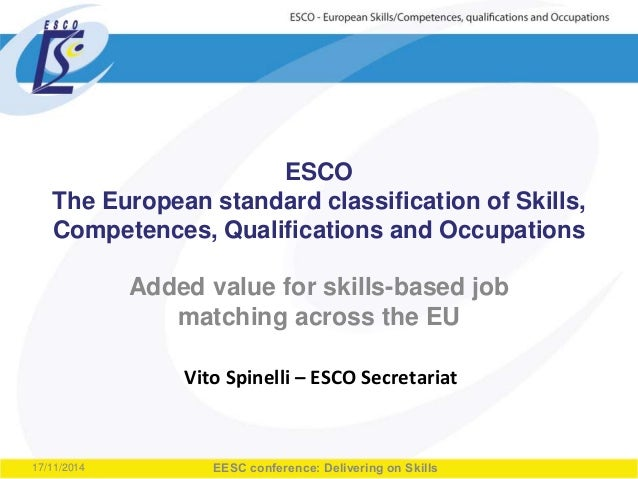 ESCO  The European standard classification of Skills,  Competences, Qualifications and Occupations  Added value for skills...