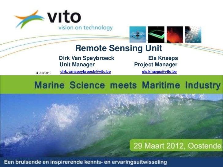 Remote Sensing Unit             Dirk Van Speybroeck                         Els Knaeps             Unit Manager           ...