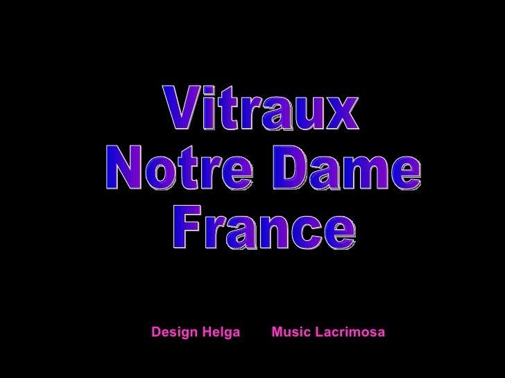 Vitraux Notre Dame France Design Helga  Music Lacrimosa