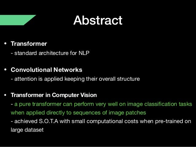 Abstract • Transformer - standard architecture for NLP • Convolutional Networks - attention is applied keeping their ove...