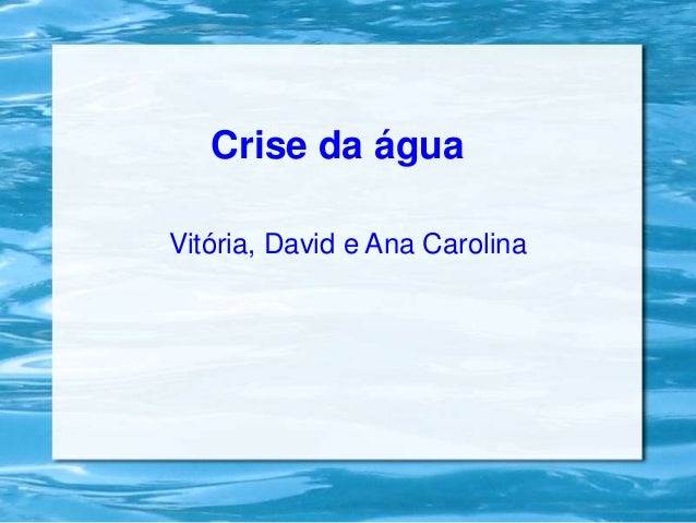 Crise da água Vitória, David e Ana Carolina