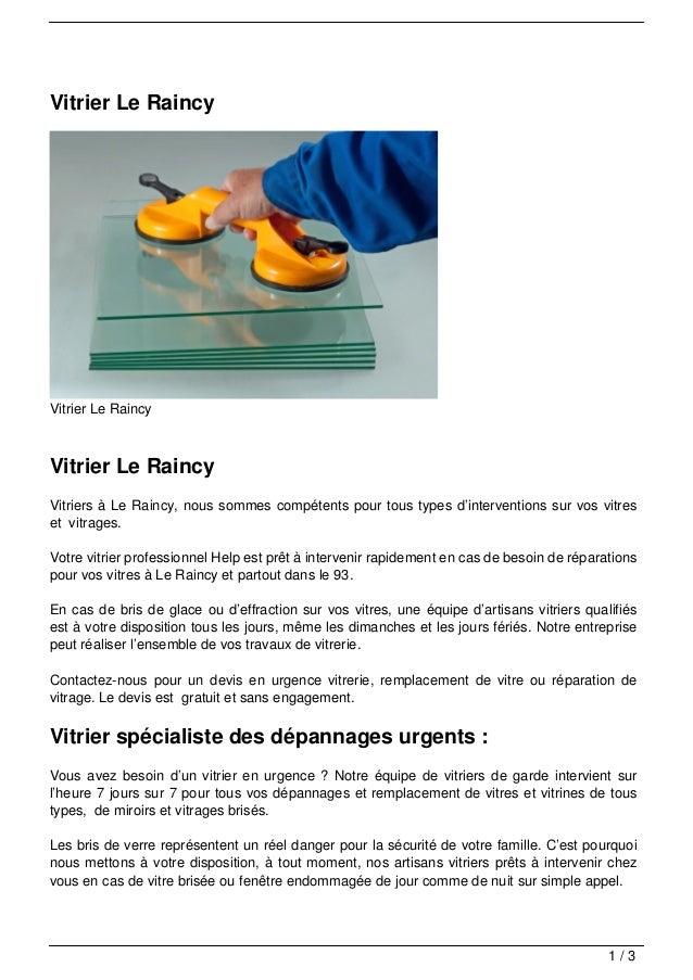 Vitrier Le RaincyVitrier Le RaincyVitrier Le RaincyVitriers à Le Raincy, nous sommes compétents pour tous types d'interven...