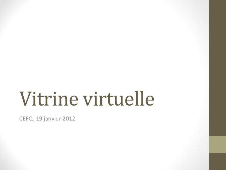 Vitrine virtuelleCEFQ, 19 janvier 2012