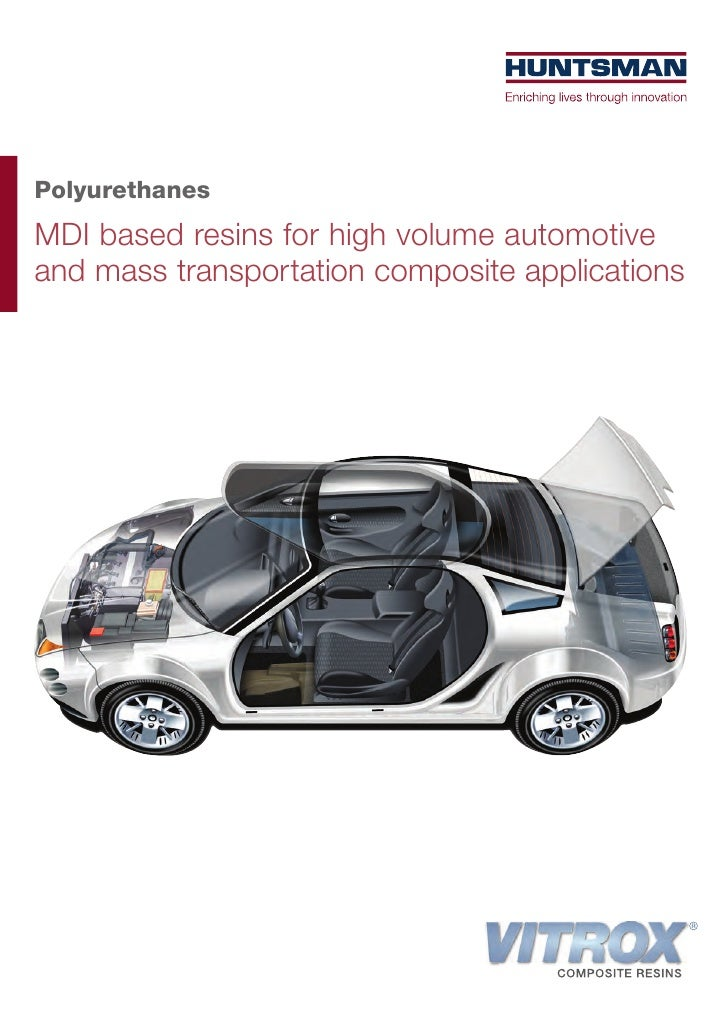PolyurethanesMDI based resins for high volume automotiveand mass transportation composite applications