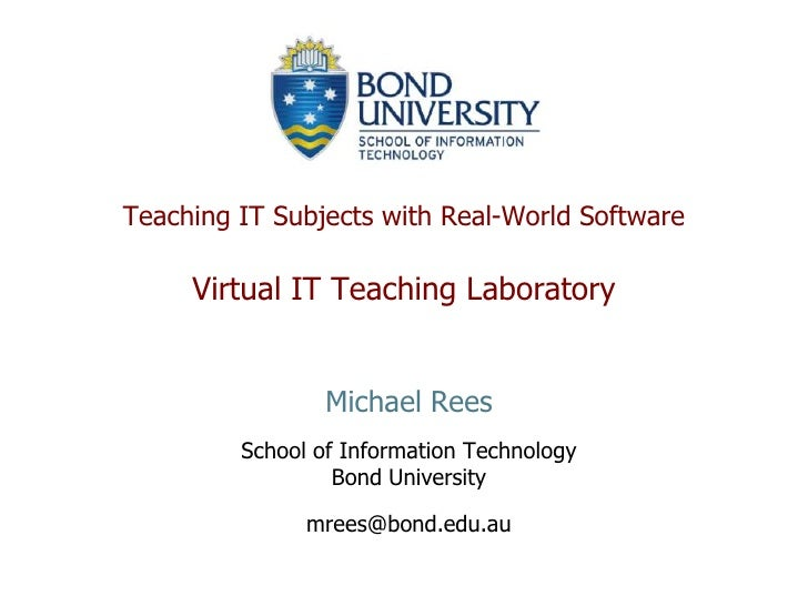 Teaching IT Subjects with Real-World Software       Virtual IT Teaching Laboratory                    Michael Rees        ...