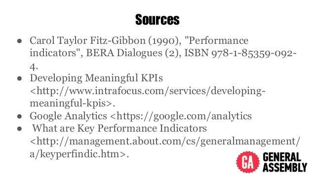 "Sources ● Carol Taylor Fitz-Gibbon (1990), ""Performance indicators"", BERA Dialogues (2), ISBN 978-1-85359-092- 4. ● Develo..."