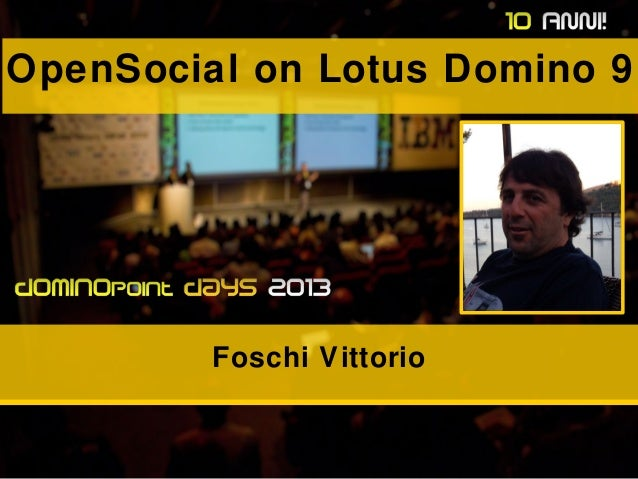OpenSocial on Lotus Domino 9 Foschi Vittorio