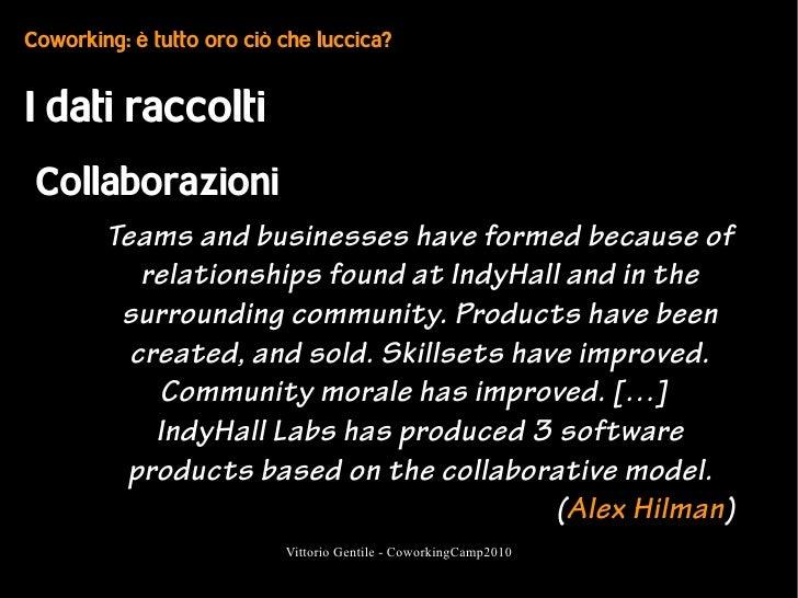Coworking: è tutto oro ciò che luccica?   I dati raccolti  Collaborazioni         Teams and businesses have formed because...