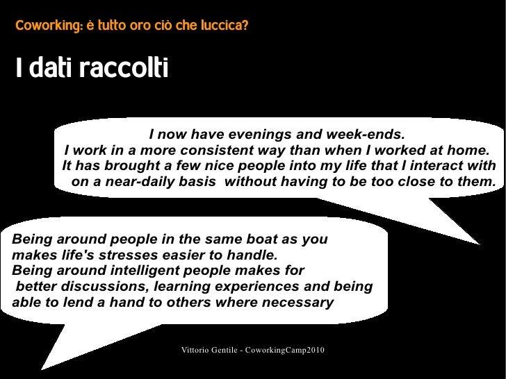 Coworking: è tutto oro ciò che luccica?   I dati raccolti                       I now have evenings and week-ends.        ...