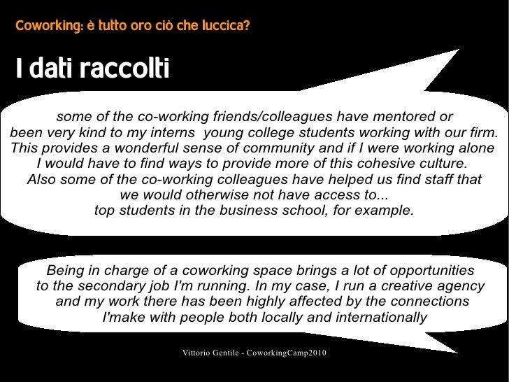 Coworking: è tutto oro ciò che luccica?    I dati raccolti        some of the co-working friends/colleagues have mentored ...