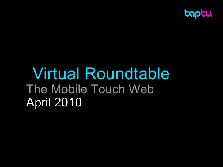 Virtual Roundtable The Mobile Touch Web April 2010