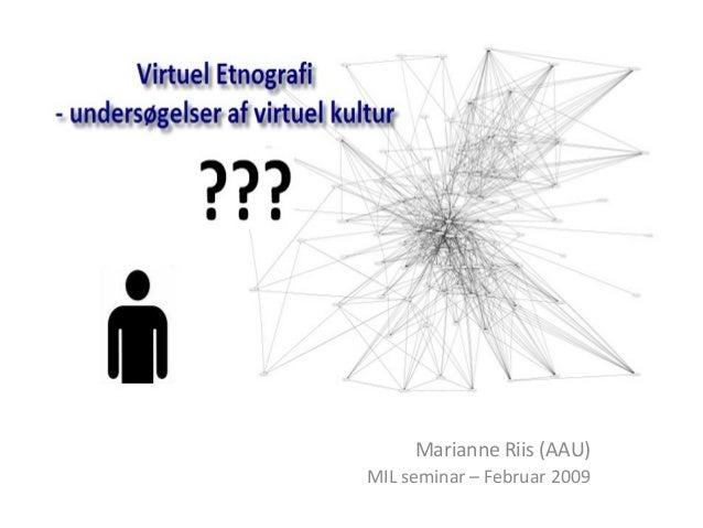 Marianne Riis (AAU) MIL seminar – Februar 2009