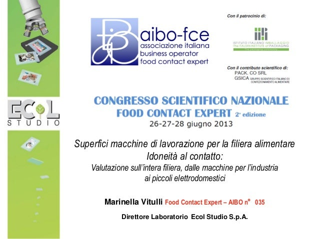 Superfici macchine di lavorazione per la filiera alimentare Idoneità al contatto: Valutazione sull'intera filiera, dalle m...