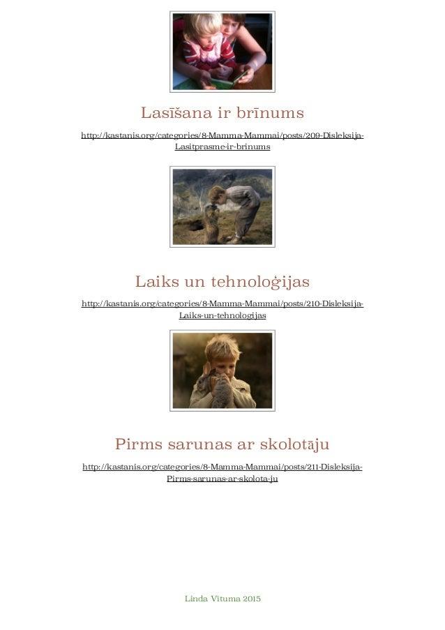 Lasīšana ir brīnums  http://kastanis.org/categories/8-Mamma-Mammai/posts/209-Disleksija- Lasitprasme-ir-brinums ! ! ! ! !...