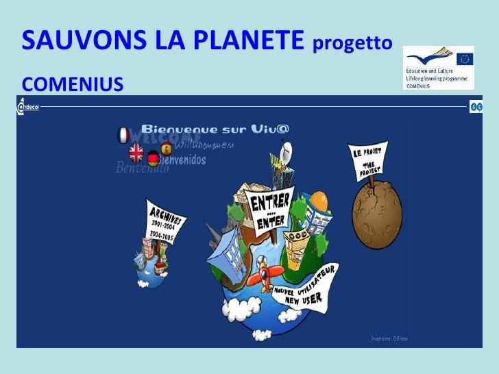 SAUVONS LA PLANETE  progetto COMENIUS