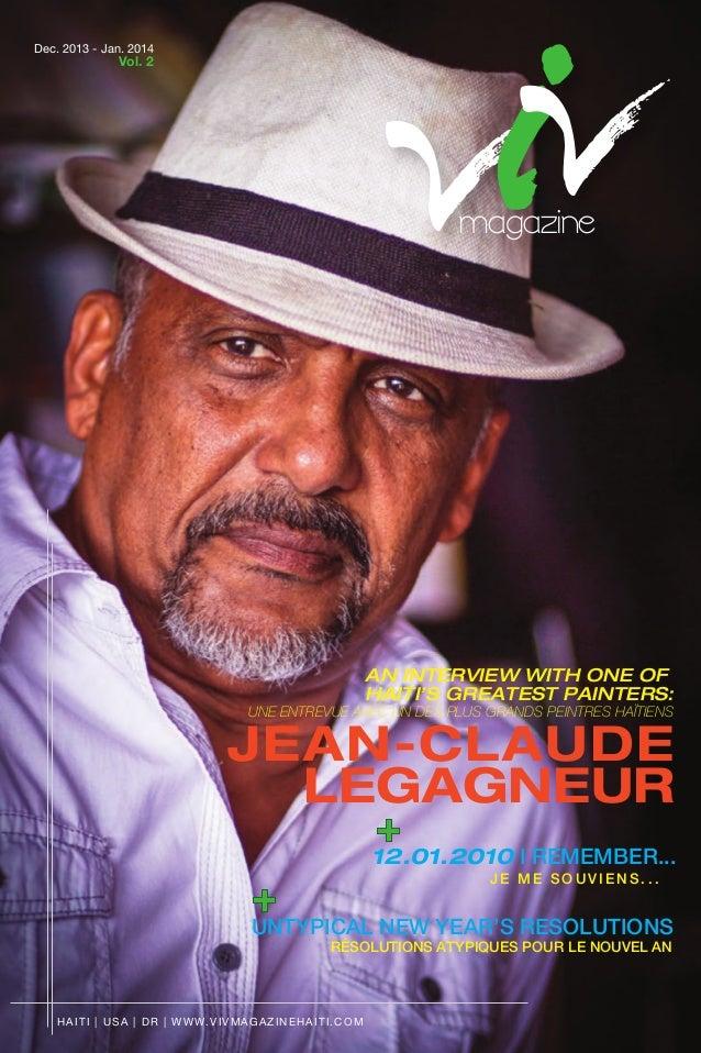 magazine + HAITI | USA | DR | WWW.VIVMAGAZINEHAITI.COM Dec. 2013 - Jan. 2014 Vol. 2 UNTYPICAL NEW YEAR'S RESOLUTIONS 12.01...