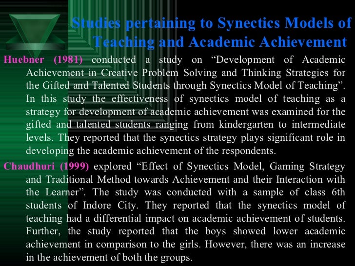 """Studies pertaining to Synectics Models of Teaching and Academic Achievement <ul><li>Huebner (1981)  conducted a study on """"..."""