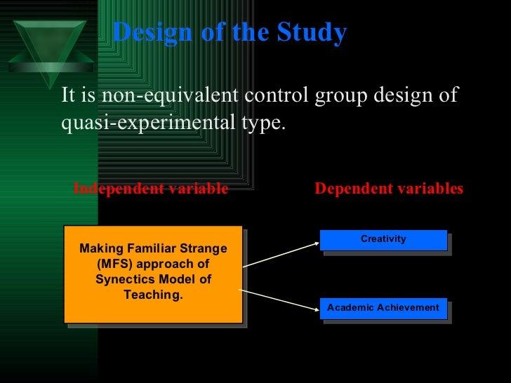 Design of the Study <ul><li>It is non-equivalent control group design of quasi-experimental type.  </li></ul><ul><li>  Ind...