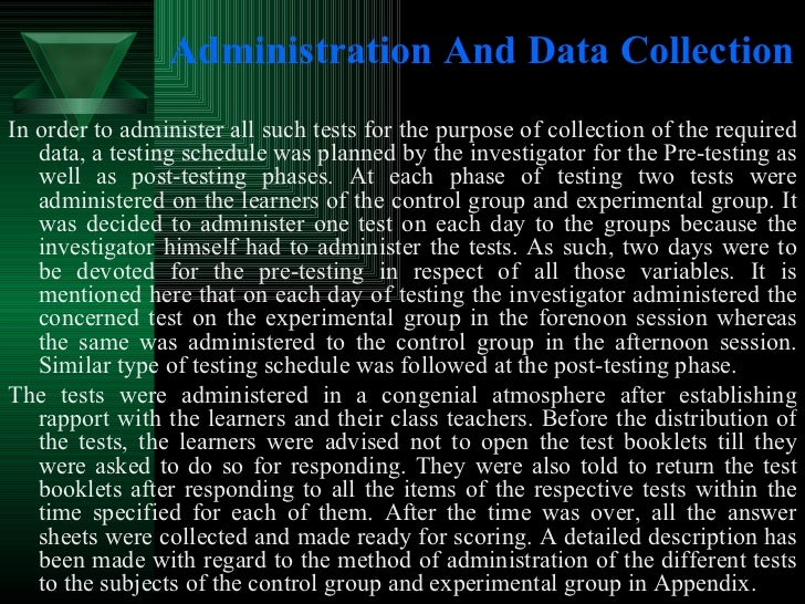 Administration And Data Collection <ul><li>In order to administer all such tests for the purpose of collection of the requ...