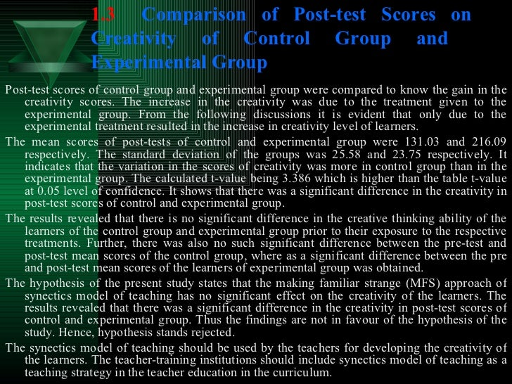 1.3 Comparison of Post-test Scores on  Creativity of Control Group and  Experimental Group <ul><li>Post-test scores of con...