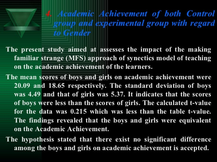 <ul><li>4.  Academic Achievement of both Control group and experimental group with regard to Gender </li></ul>The present ...