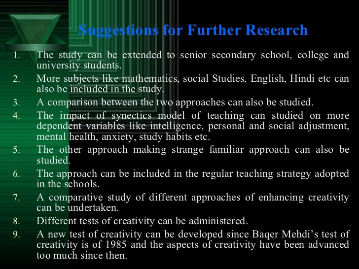 Suggestions for Further Research   <ul><li>The study can be extended to senior secondary school, college and university st...