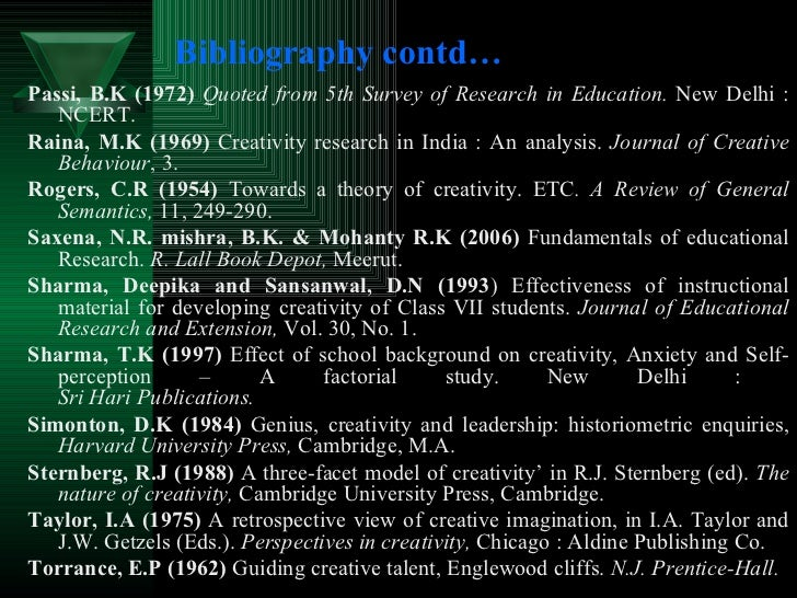 Bibliography contd… <ul><li>Passi, B.K (1972)   Quoted from 5th Survey of Research in Education.  New Delhi : NCERT. </li>...