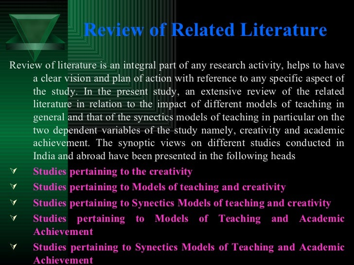 Review of Related Literature <ul><li>Review of literature is an integral part of any research activity, helps to have a cl...