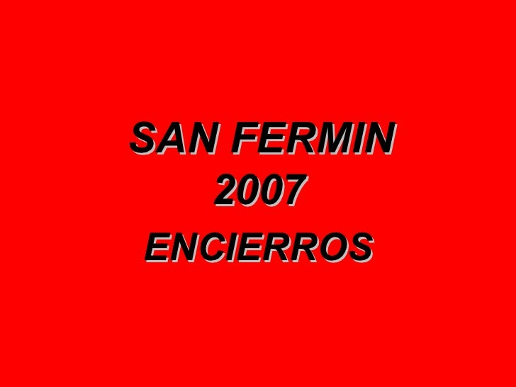 SAN FERMIN 2007 ENCIERROS
